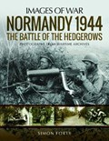 Normandy 1944: The Battle of the Hedgerows | Simon Forty |