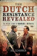 The Dutch Resistance Revealed | Jos Scharrer |