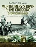 Montgomery's Rhine River Crossing: Operation PLUNDER | Jon Diamond |