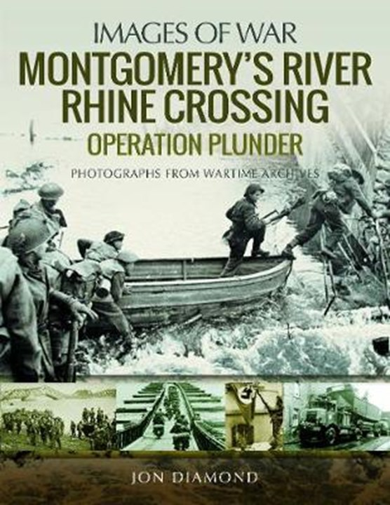 Montgomery's Rhine River Crossing: Operation PLUNDER
