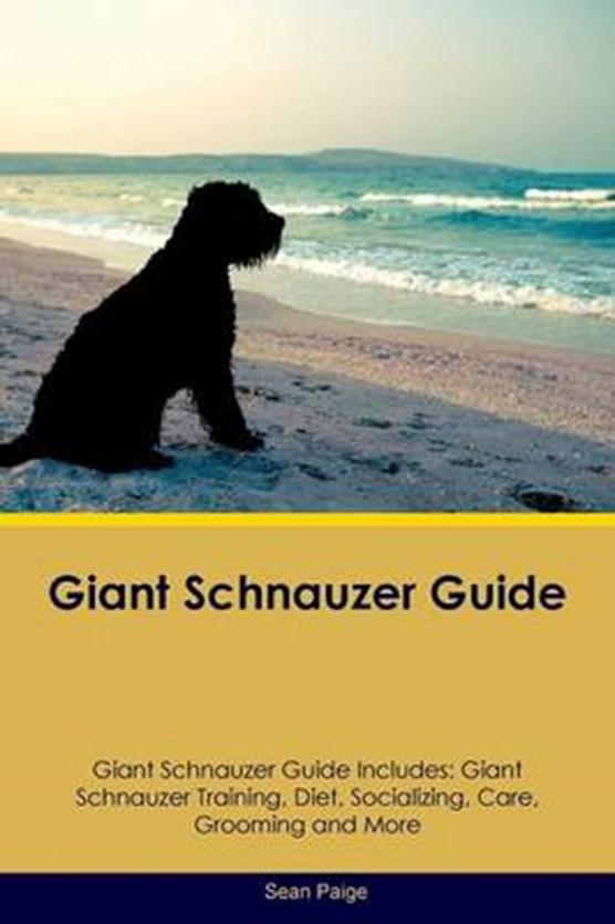 Giant Schnauzer Guide Giant Schnauzer Guide Includes