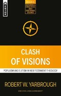 Clash of Visions | Robert W. Yarbrough |
