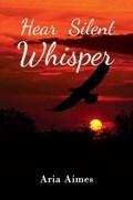 Hear silent whisper | Aria Aimes |