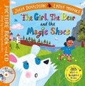 The Girl, the Bear and the Magic Shoes | Julia Donaldson ; Lydia Monks |