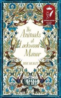 The Animals at Lockwood Manor | Jane Healey |