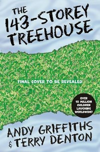 The 143-Storey Treehouse   Andy Griffiths  