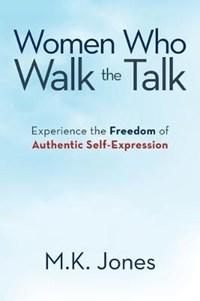 Women Who Walk the Talk | M K Jones |