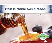 How Is Maple Syrup Made? | Grace Hansen |