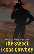 The Sweet Texas Cowboy: A Cowboy Western Romance   Vd Cain  