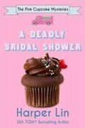 A Deadly Bridal Shower   Harper Lin  