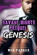 Savage Genesis (Savage Nights Prequel Short Story) (An Alpha Male Romance)   Mia Parker  