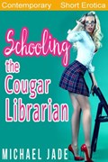 Schooling the Cougar Librarian | Michael Jade |