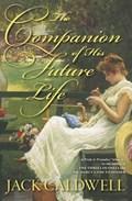 The Companion of His Future Life   Jack Caldwell  