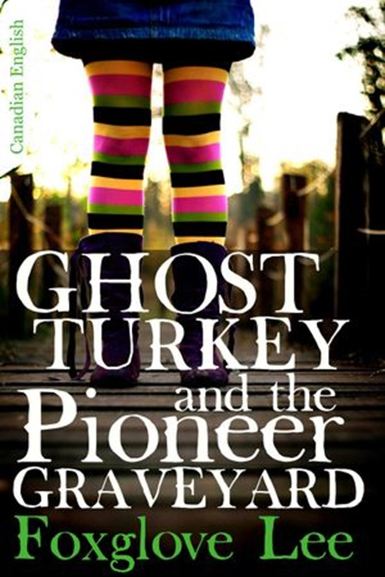 Ghost Turkey and the Pioneer Graveyard (Canadian English)