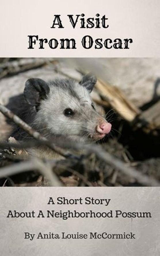 A Visit From Oscar: A Short Story About A Neighborhood Possum