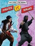 Pirates Vs. Ninjas   Virginia Loh-Hagan  