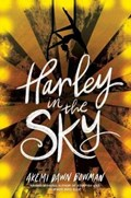 Harley in the Sky | Akemi Dawn Bowman |