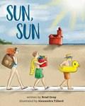 Sun, Sun | Gray, Brad ; Tillard, Alexandra |