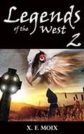 Legends of the West (Part 2) | X. F. Moix |