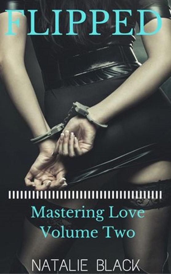 Flipped (Mastering Love – Volume Two)