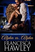 Alpha vs. Alpha   Francesca Hawley  