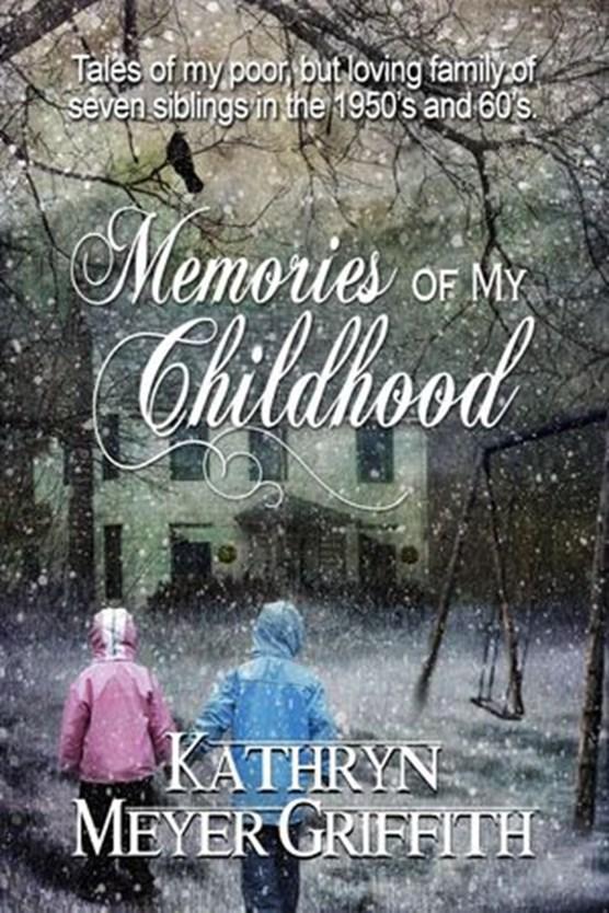 Memories of My Childhood