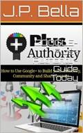GOOGLE-Plus-Authority-Guide   J.P. Bella  