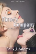 Three's Company: Three Stories of Multiple Partners | Polly J Adams |