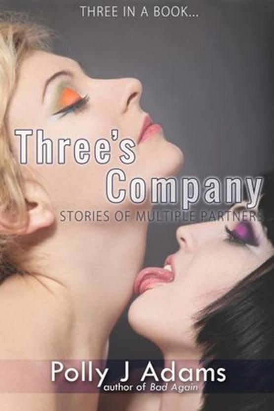 Three's Company: Three Stories of Multiple Partners