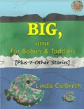 Big, Little for Babies & Toddlers   Linda Culbreth  