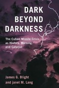 Dark Beyond Darkness | Blight, James G. ; Lang, janet M. |