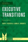 Executive Transitions | Fischer, Daryl ; Roberts, Laura B., principal, Roberts Consulting and faculty, Harvard University Program in Museum Studies |