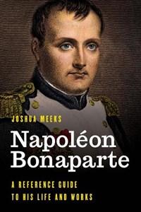 Napoleon Bonaparte | Joshua Meeks |