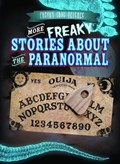 More Freaky Stories About the Paranormal   Jill Keppeler  