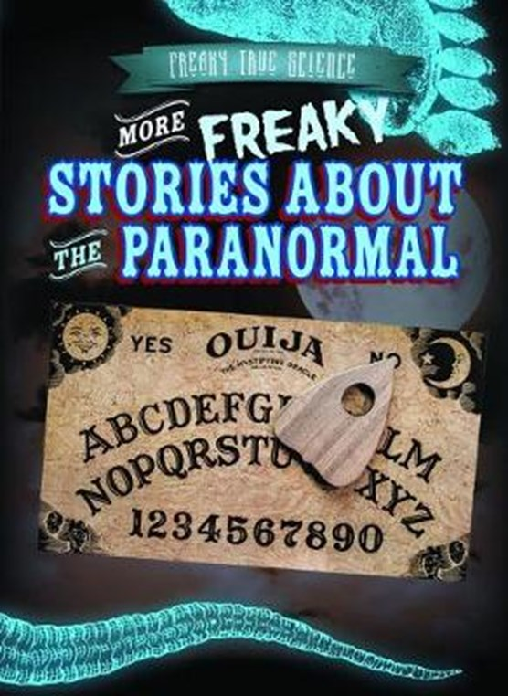 More Freaky Stories About the Paranormal