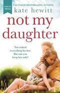 Not My Daughter | Kate Hewitt |
