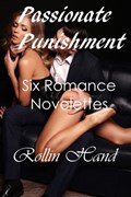 Passionate Punishment   Rollin Hand  