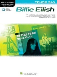 Billie Eilish Instrumental Play-Along Book/Online Audio for Tenor Sax: Tenor Sax Instrumental Play-Along Pack | Billie Eilish |