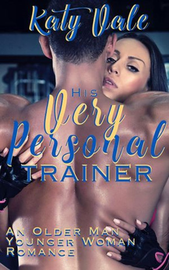 His Very Personal Trainer, An Older Man Younger Woman Romance