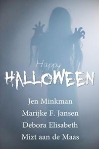 Happy Halloween | Jen Minkman ; Debora Elisabeth ; Marijke F Jansen ; Mizt aan de Maas |
