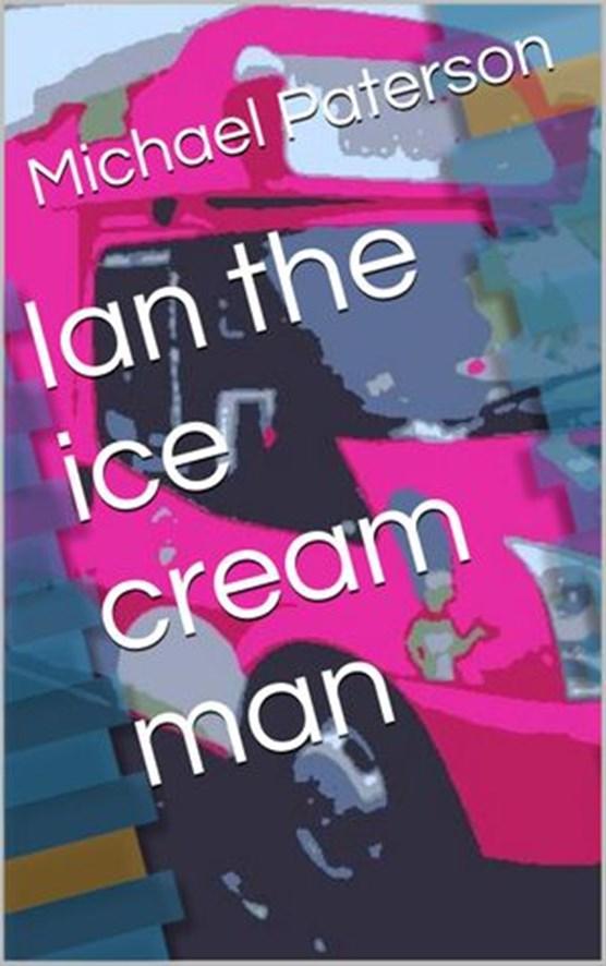 Ian the Ice Cream Man