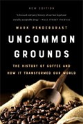 Uncommon Grounds (New edition) | Mark Pendergrast |