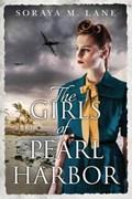 The Girls of Pearl Harbor | Soraya M. Lane |