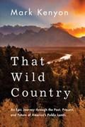That Wild Country | Mark Kenyon |