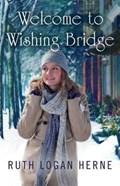 Welcome to Wishing Bridge   Ruth Logan Herne  