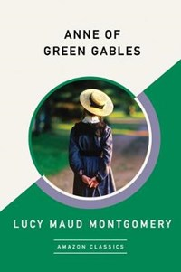 Anne of Green Gables (AmazonClassics Edition) | Lucy Maud Montgomery |