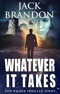 Whatever it takes | Jack Brandon |