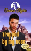 Trapped by my Boss   Corinna Taylor  
