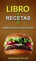 Libro de recetas de hamburguesas deliciosas   Jonathan Taylor  