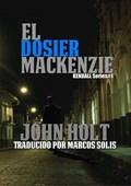 El Dosier Mackenzie   John Holt  